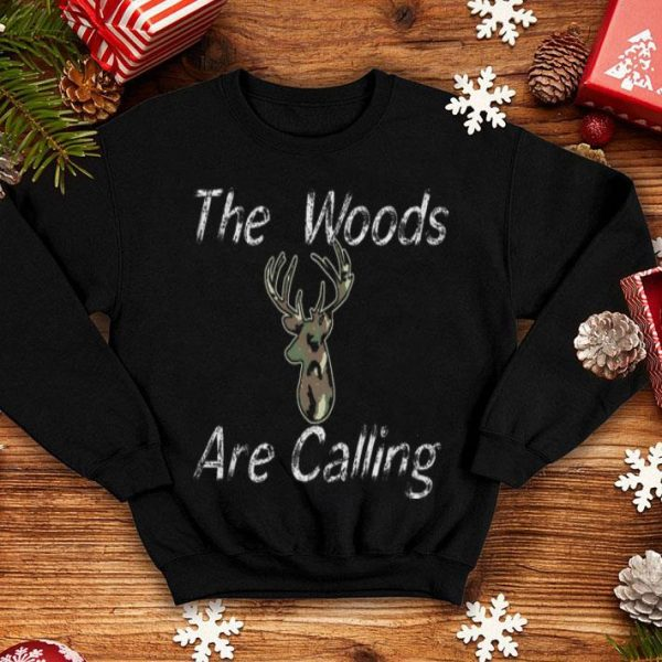 The Woods Are Calling Deer Hunting Shirt