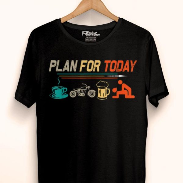 Retro My Plan For Today Vintage Motorcycles shirt