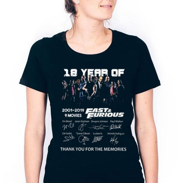 18 Years of Fast and Furious 2001 2019 9 Films Signature Fast Member shirt