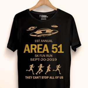 1st Area 51 Fun Run Sept-20-2019 They Can't Stop Us Area 51 shirt