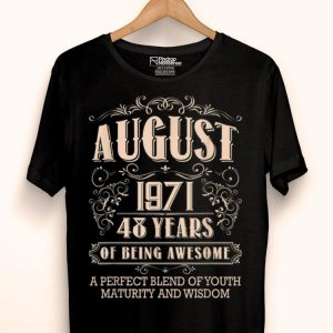 48th Birthday Gift August 1971 48 Years Old Awesome shirt