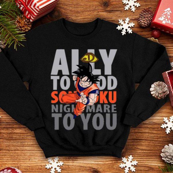 Ally To Good Songoku Nightmare To You shirt