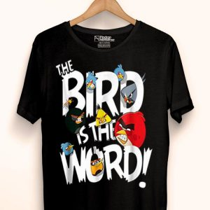 Angry Birds Bird Is The World shirt