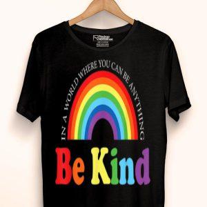 Be Kind Gay Les Pride Rainbow LGBT World Pride shirt