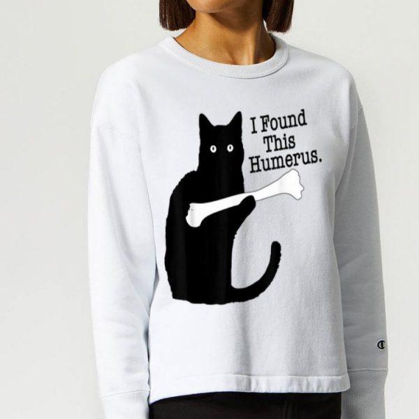 Black Cat I Found This Humerus Cats Hold That Bone shirt