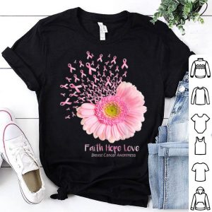 Cancer Awareness Pink Flower Faith Hope Love Breast shirt