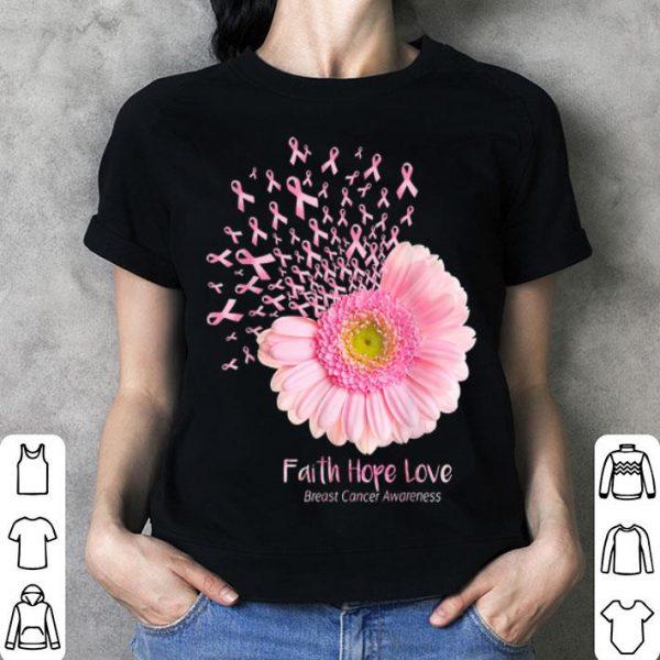 Cancer Awareness Pink Flower Faith Hope Love Breast shirt