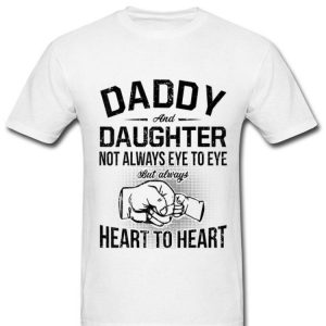 Daddy And Daughter Fathers Day Heart To Heart shirt