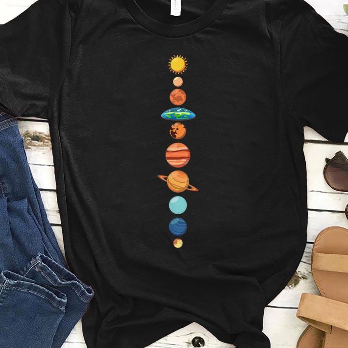 Flat Earth Society Planet Solar System Earth Is Flat shirt 1 - Flat Earth Society Planet Solar System Earth Is Flat shirt