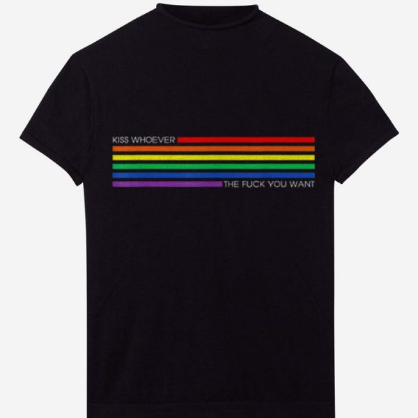 Kiss Whoever The Fuck You Want Rainbow LGBT Pride shirt