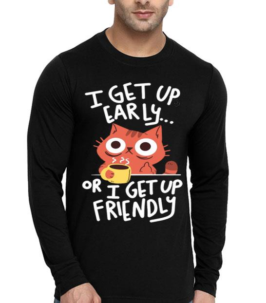 Morning Cat I Get Up Early Or I Get Up Friendly shirt