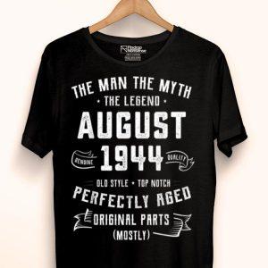 The Man Myth Legend August 1944 Birthday 75 Years Old shirt
