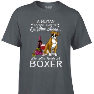 Aweome A Woman Cannot Survive On Wine Alone She Also Needs A Boxer shirt