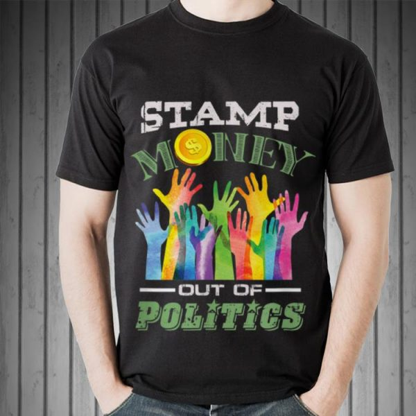 Aweome Stamp Money out of Politics shirt