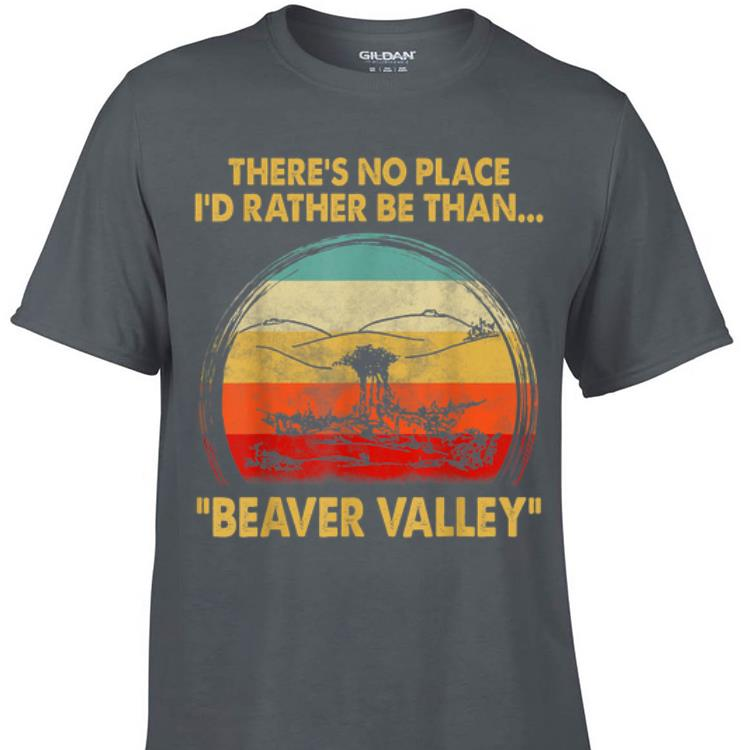 Aweome There s No Place I d Rather Be Than Beaver Valley Vintage shirt 1 - Aweome There's No Place I'd Rather Be Than Beaver Valley Vintage shirt