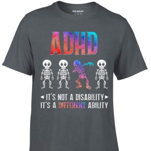 Awesome ADHD Its Not Disability Its A Different Ability Skeleton Dabbing shirt
