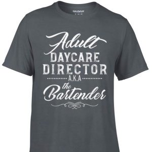 Awesome Adult Daycare Director A.K.A The Bartender shirt