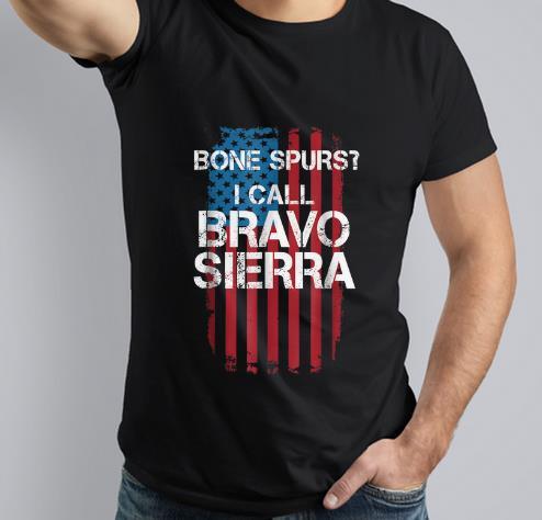 Awesome Bone Spurs I Call Bravo Sierra American Flag shirt