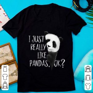 Awesome I Just Really Like Pandas shirt