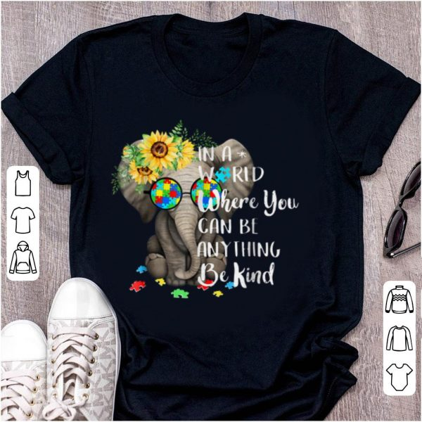 Awesome In A World Where You Can Be Anything Be Kind Autism Elephant Sunflower shirt