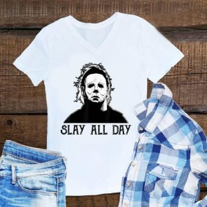Awesome Michael Myers Slay All Day Halloween shirt