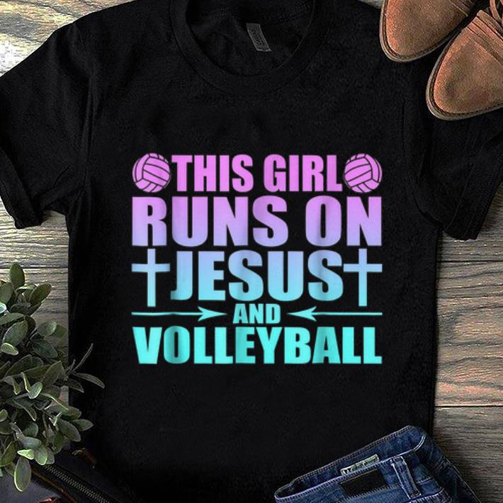 Awesome This Girl Runs On Jesus And Volleyball shirt 1 - Awesome This Girl Runs On Jesus And Volleyball shirt