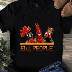 Awesome ew people Three chicken shirt