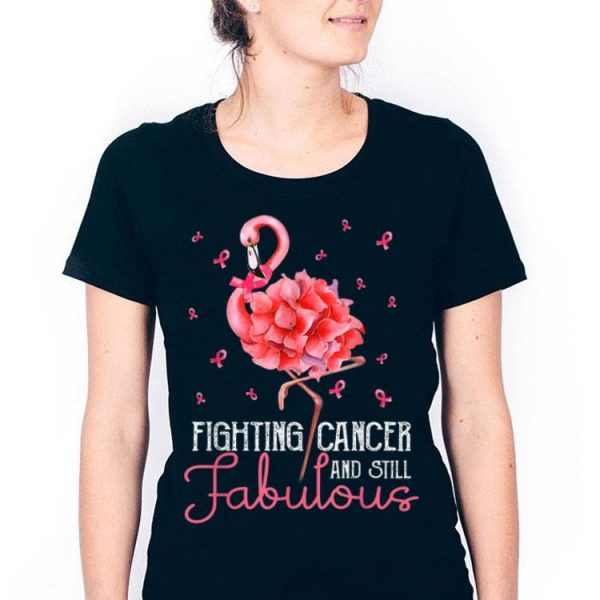Fighting Cancer And Still Fabulous Breast Cancer Flamingo shirt