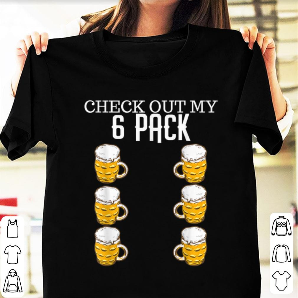 Hot Check Out My Six Pack Beer shirt 1 - Hot Check Out My Six Pack Beer shirt