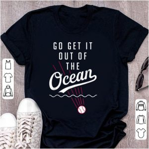 Hot Go Get It Out Of The Ocean Baseball shirt
