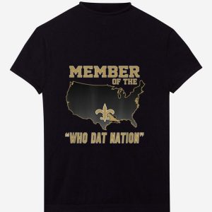 Hot New Orleans Member Of The Who Dat Nation shirt