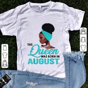 Hot Queen Was Born In August Black Women shirt