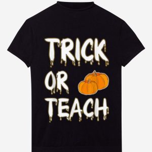 Hot Trick Or Teach Halloween Teacher Funny Gift Costume shirt