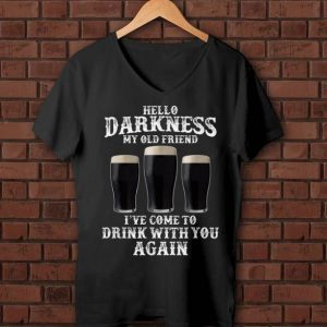 Nice Beer Hello Darkness My Old Friend I've Come To Drink Again shirt