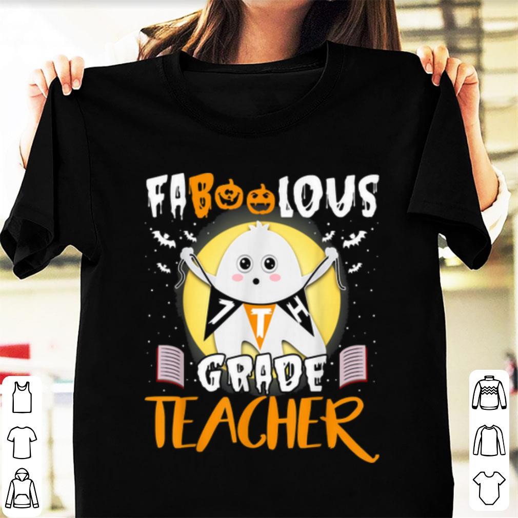 Nice Faboolous 7th Grade Boo Ghost Teacher Funny Halloween shirt 1 - Nice Faboolous 7th Grade Boo Ghost Teacher Funny Halloween shirt