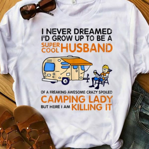 Nice I Never Dreamed I'd Grow Up To Be A Super Cool Husband shirt