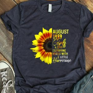 Official August 1989 Girls Are Sunshine Mixed With A Little Hurricane Sunflower shirt