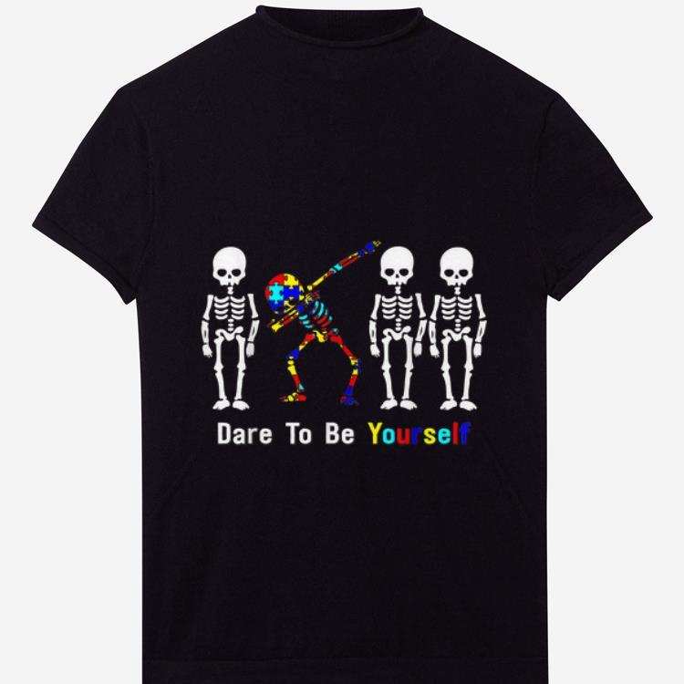 Official Autism Awareness Skeleton Dabbing Dare To Be Yourself shirt 1 - Official Autism Awareness Skeleton Dabbing Dare To Be Yourself shirt