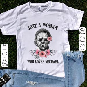 Official Just A Woman Who Loves Michael Myer shirt