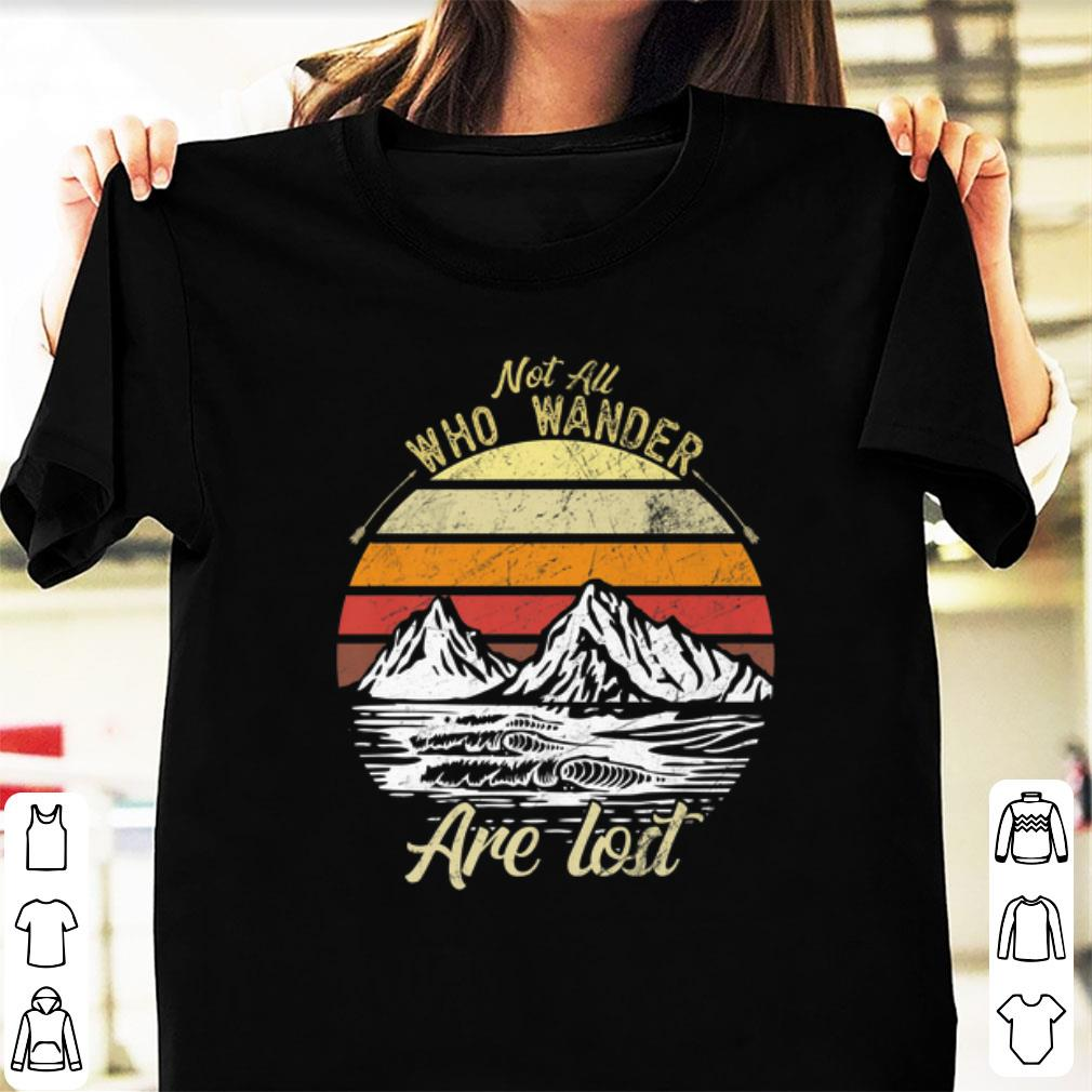 Official Not All Who Wander Are Lost Vintage shirt 1 - Official Not All Who Wander Are Lost Vintage shirt