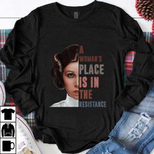 Official Star War Leia Organa A Woman's Place Is In The Resistance shirt