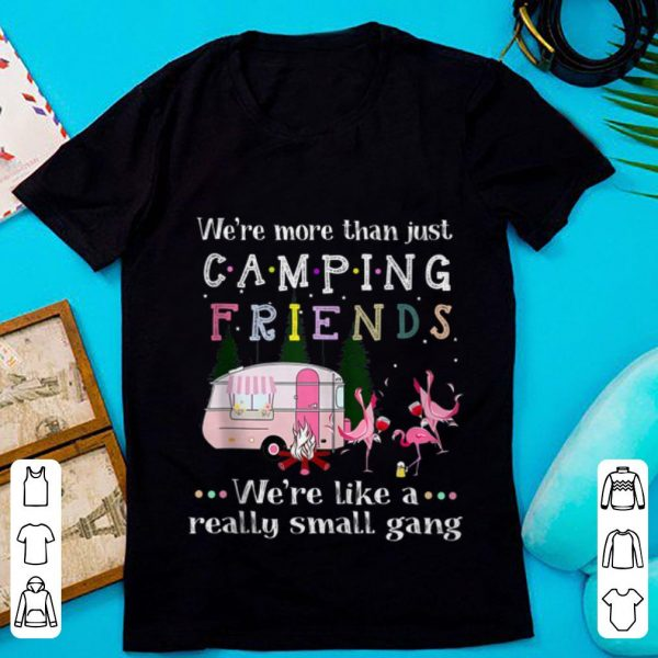 Official We're More Than Just Camping Friends Flamingo Beer And Wine shirt