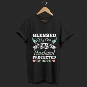 Original Blessed by God Spoiled By My Husband Protected By Both Floral shirt