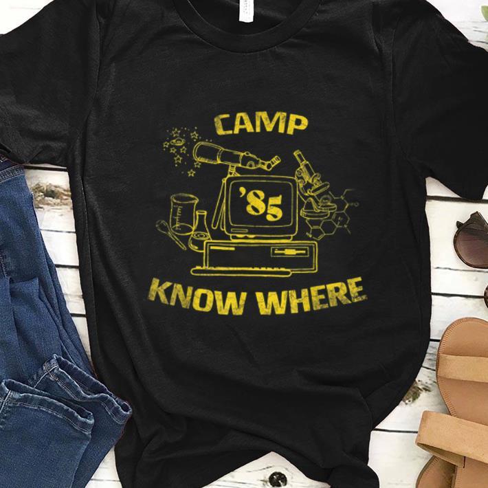 Original Camp Know Where 85 shirt 1 - Original Camp Know Where 85 shirt