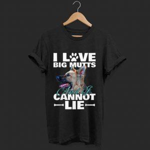 Original I Love Big Mutts And I Cannot Lie German Shepherd shirt