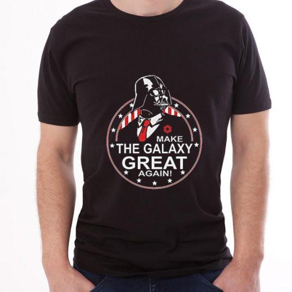 Original Make The Galaxy Great Again Darth Vader shirt