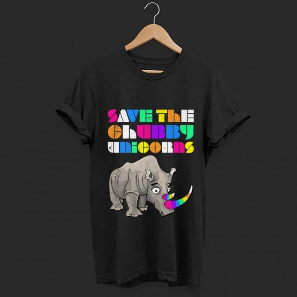Original Save The Chubby Unicorns Rainbow shirt