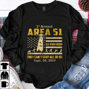 Premium 1st Annual Storm Area 51 5k Fun Run They Can't Stop Us American Flag Ufo shirt