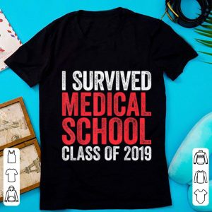 Premium I Survived Medical School Class of 2019 shirt