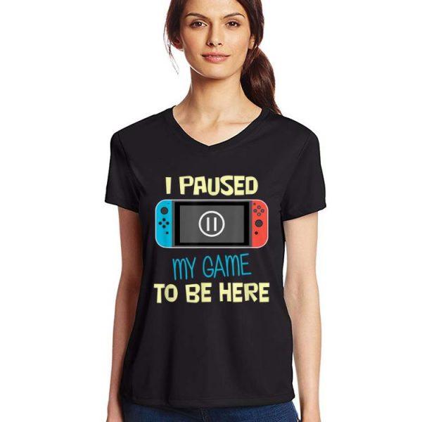 Premium Nitando Switch I Paused My Game To Be Here shirt